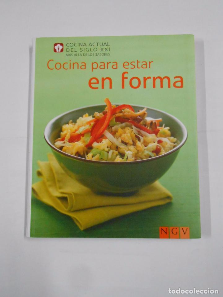 COCINA PARA ESTAR EN FORMA. COCINA ACTUAL DEL SIGLO XXI MAS ALLA DE LOS SABORES TDK119 (Libros de Segunda Mano - Cocina y Gastronomía)