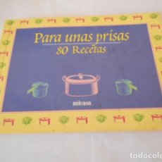 Libros de segunda mano: COCINA MICASA. PARA UNAS PRISAS, 80 RECETAS. 1999, 97 PAGS.. Lote 83119996