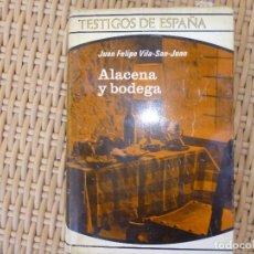 Libros de segunda mano: ALACENA Y BODEGA. JUAN FELIPE VILA SAN JUAN. PLAZA & JANES EDITORES, S.A. 1ª ED. BARCELONA. 1971.. Lote 83181604