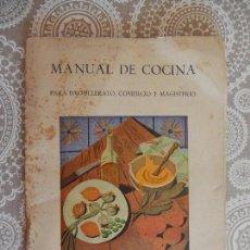 Libros de segunda mano: MANUAL DE COCINA PARA BACHILLERATO, COMERCIO Y MAGISTERIO - SECCION FEMENINA. Lote 83550540
