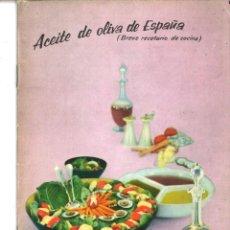 Libros de segunda mano: ACEITE DE OLIVA DE ESPAÑA (BREVE RECETARIO).INSTITUTO PARA LA PROPAGANDA DE LOS PRODUCTOS DEL OLIVAR. Lote 83840748