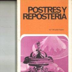 Libros de segunda mano: POSTRES Y REPOSTERÍA. Mª. DEL PILAR BUENO. Lote 83841920