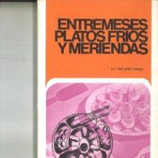 Libros de segunda mano: ENTREMESES, PLATOS FRÍOS Y MERIENDAS. Mª. DEL PILAR BUENO. Lote 83842432