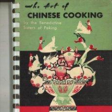 Libros de segunda mano: THE ART OF CHINESE COOKING. BENEDICTINE SISTERS OF PEKING. Lote 83843288