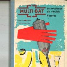 Libros de segunda mano: MULTI-BAT INSTRUCCIONES DE SERVICIO. RECETAS. Lote 83843800