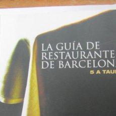 Libros de segunda mano: LA GUÍA DE RESTAURANTES DE BARCELONA DE 5 A TAULA (LA VANGUARDIA). Lote 85334952