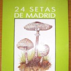 Libros de segunda mano: * RECETAS COCINA * MICOLOGÍA * 24 SETAS DE MADRID / ELENA SANTONJA, MANUEL ELEXPURU – 1987. Lote 85836184