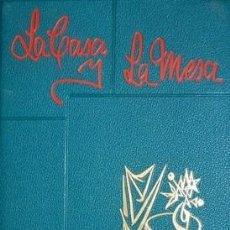 Libros de segunda mano: Mª DOLORES SEGUI QUELLEN : LA CASA Y LA MESA. MADRID, ESCELICER 1958. CON NUMEROSAS RECETAS. Lote 86421936