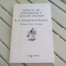 Libros de segunda mano: MANUAL DE ANFITRIONES Y GUÍA DE GOLOSOS. B.A.GRIMOD DE LA REYNIÈRE PRÓLOGO XAVIER DOMINGO.1980 1ª ED. Lote 211393907