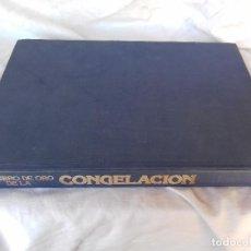 Libros de segunda mano: EL LIBRO DE ORO DE LA CONGELACION-DM-TAPAS DURAS-VER FOTOS. Lote 86579792