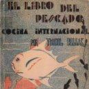 Libros de segunda mano: IMANOL BELEAK: EL LIBRO DEL PESCADO. COMO GUISAN LOS MARINEROS EL PESCADO. Lote 86652400