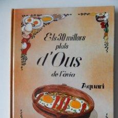 Libros de segunda mano: ELS 30 MILLORS PLATS D'OUS DE L'ÀVIA - AQUARI - GEORGINA REGÁS (RECOPILATS) JOAN SELVA (IL.LUSTRATS). Lote 86672312