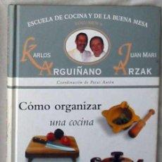 Libros de segunda mano: CÓMO ORGANIZAR UNA COCINA - KARLOS ARGUIÑANO / JUAN MARI ARZAK - VER INDICE. Lote 86811532