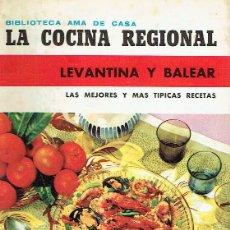 Libros de segunda mano: LA COCINA REGIONAL LEVANTINA Y BALEAR. ISABEL DE TRÉVIS.. Lote 86908048