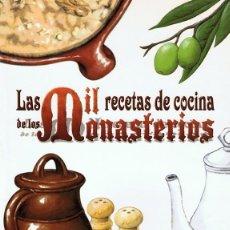 Libros de segunda mano: LAS MIL RECETAS DE COCINA DE LOS MONASTERIOS LUIS JIMENEZ. Lote 87443676