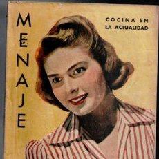 Libros de segunda mano: MENAJE, REVISTA MENSUAL DE COCINA Y HOGAR, Nº 138, JUNIO 1942. COCINA EN LA ACTUALIDAD. Lote 87584472
