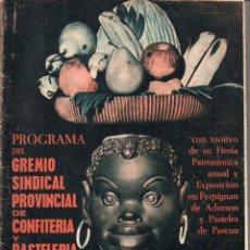 Libros de segunda mano: PROGRAMA DEL GREMIO PROVINCIAL DE CONFITERÍA Y PASTELERÍA EXPOSICIÓN PASCUA (1962). Lote 89377368