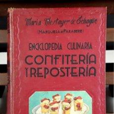 Libros de segunda mano: CONFITERÍA Y REPOSTERÍA. MARÍA MESTAYER DE ECHAGÜE. EDITOR ESPASA-CALPE. 1943.. Lote 89754484
