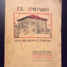 Libros de segunda mano: EL AMPARO. SUS PLATOS CLASICOS. URSULA, SIRA Y VICENTA DE AZCARAY Y EGUILEOR. BILBAO 1949 . Lote 89756636