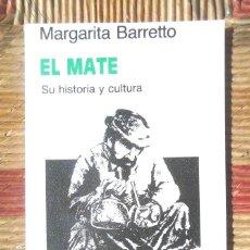 Libros de segunda mano: EL MATE. SU HISTORIA Y CULTURA MARGARITA BARRETO 1998 NOU EDICIONES DEL SOL, BUENOS AIRES. Lote 90108364