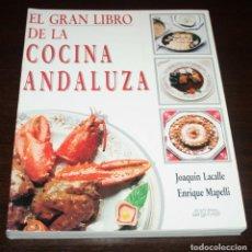 Libros de segunda mano: EL GRAN LIBRO DE LA COCINA ANDALUZA - LACALLE/MAPELLI - ED. ARGUVAL - 1990. Lote 90391392