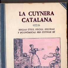 Libros de segunda mano: LA CUYNERA CATALANA - FACSÍMIL DE LA EDICIÓN DE 1851 (ALTAFULLA, 1980). Lote 90574675