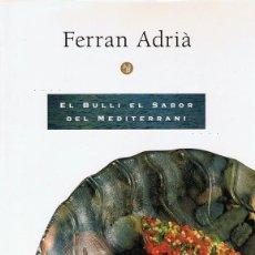 Libros de segunda mano: EL BULLI EL SABOR DEL MEDITERRANI FERRAN ADRIÁ 1ª EDICIÓN 1993. Lote 90738260