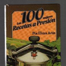 Libros de segunda mano: LAS 100 MEJORES RECETAS A PRESÍON POR ELVIRA ARÚS · 96 PÁGINAS - ENCUADERNACIÓN EN TAPA DURA -. Lote 151889238