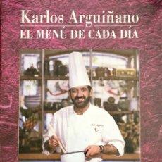 Libros de segunda mano: KARLOS ARGUIÑANO. EL MENÚ DE CADA DÍA. RTVE/ ED EL SERRAL. Lote 91551597
