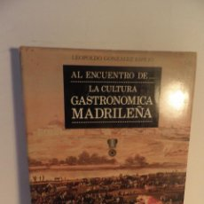 Libros de segunda mano: AL ENCUENTRO DE LA CULTURA GASTRONÓMICA MADRILEÑA LEOPOLDO GONZÁLEZ ESPEJO ED EL LAGAR 1990. Lote 91655165