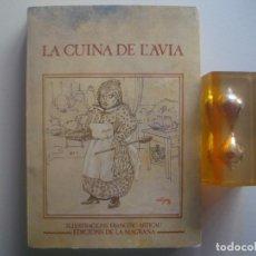 Libros de segunda mano: LIBRERIA GHOTICA. LA CUINA DE L'ÀVIA. ILSTRACCIONS FRANCESC ARTIGAU. 1979. ILUSTRAT.. Lote 93386240
