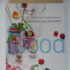 Libros de segunda mano: PETITS DÎNERS POUR LES BLUFFER - MARTINE CAMILLIERI & ANGÉLIQUE VILLENEUVE, 2007. Lote 92664420