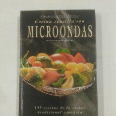 Libros de segunda mano: COCINA SENCILLA CON MICROONDAS. 155 RECETAS DE LA COCINA TRADICIONAL. ESPAÑOLA. TDK312. Lote 94165190
