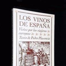 Libros de segunda mano: LOS VINOS DE ESPAÑA VISTOS POR LOS VIAJEROS EUROPEOS // PEDRO PLASENCIA // 1994. Lote 94291286