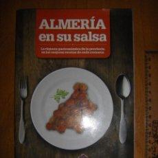 Libros de segunda mano: ALMERÍA EN SU SALSA. RECETAS DE COCINA LOCAL POR ZONAS. Lote 289892118