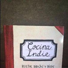 Libros de segunda mano: COCINA INDIE. RECETAS, DIBUJOS Y DISCOS PARA GENTE DIFERENTE. MARIO SUAREZ Y RICARDO CAVOLO. . Lote 94738251