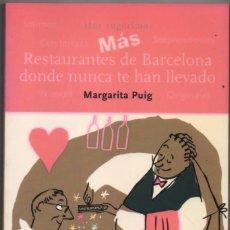 Libros de segunda mano: MAS RESTAURANTES DE BARCELONA DONDE NUNCA TE HAN LLEVADO - MARGARITA PUIG *. Lote 94931323