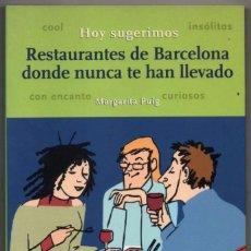 Libros de segunda mano: RESTAURANTES DE BARCELONA DONDE NUNCA TE HAN LLEVADO - MARGARITA PUIG *. Lote 94931551