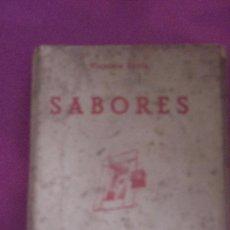 Libros de segunda mano: SABORES COCINA DEL HOGAR POR VICTORIA SERRA SUÑOL. LUIS GILI EDITOR 1952. Lote 95135119