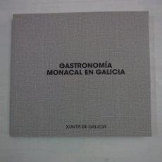 Libros de segunda mano: GASTRONOMIA MONACAL EN GALICIA. XUNTA DE GALICIA. XAVIER CASTRO. JORGE GARCIA. MIGUEL VILA. TDK312. Lote 95762343