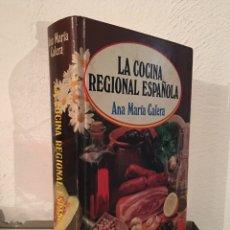 Libros de segunda mano: LA COCINA REGIONAL ESPAÑOLA - LIBRO DE RECETAS DE COCINA - ANA MARÍA CALERA 1984. Lote 95837086
