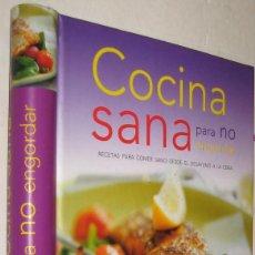 Libros de segunda mano: COCINA SANA PARA NO ENGORDAR - MUY ILUSTRADO *. Lote 95863743