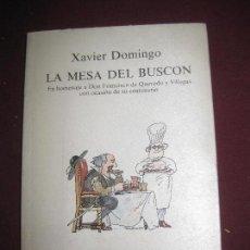 Libros de segunda mano: LA MESA DEL BUSCON. XAVIER DOMINGO. TUSQUETS EDITORES . BARCELONA. 1981.. Lote 95867507