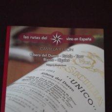 Libros de segunda mano: LAS RUTAS DEL VINO EN ESPAÑA CASTILLA Y LEÓN NUEVO. Lote 95889451