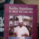 Libros de segunda mano: KARLOS ARGUIÑANO -EL MENÚ DE CADA DÍA. Lote 96509227