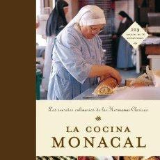 Libros de segunda mano: LA COCINA MONACAL - LAS RECETAS DE LAS HERMANAS CLARISAS. Lote 97208311