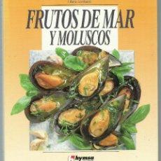 Libros de segunda mano: FRUTOS DE MAR Y MOLUSCOS - LILIANA LOMBARDI - 20 X 24 - 143 PAGINAS . Lote 97507255