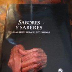 Libros de segunda mano: SABORES Y SABERES DE LAS MUJERES RURALES ASTURIANAS. ASOCIACION DE MUJERES CAMPESINAS DE ASTURIAS. E. Lote 97522523