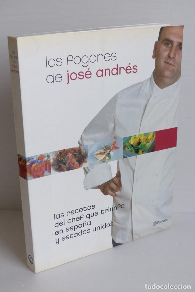 Los Fogones De José Andrés Las Recetas Del Chef Que Triunfa En España Y Estados Unidos