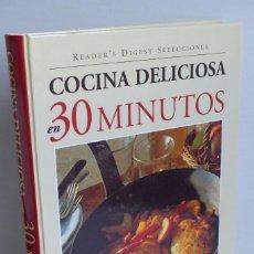 Libros de segunda mano: COCINA DELICIOSA EN 30 MINUTOS - READER'S DIGEST SELECCIONES. Lote 97721243